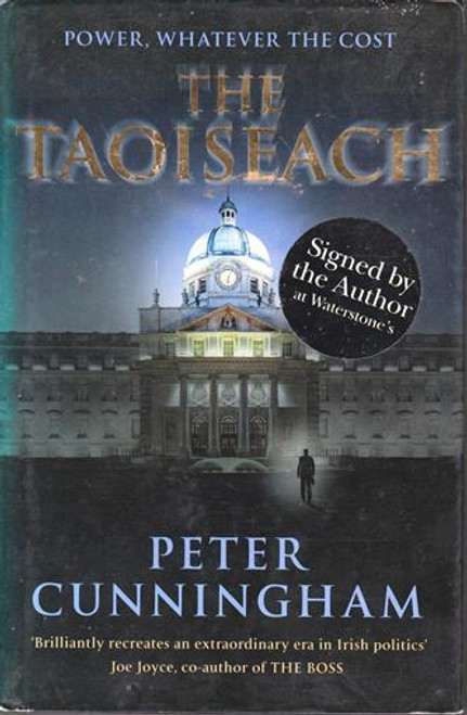 Peter Cunningham / The Taoiseach (Signed by the Author) (Large Hardback)