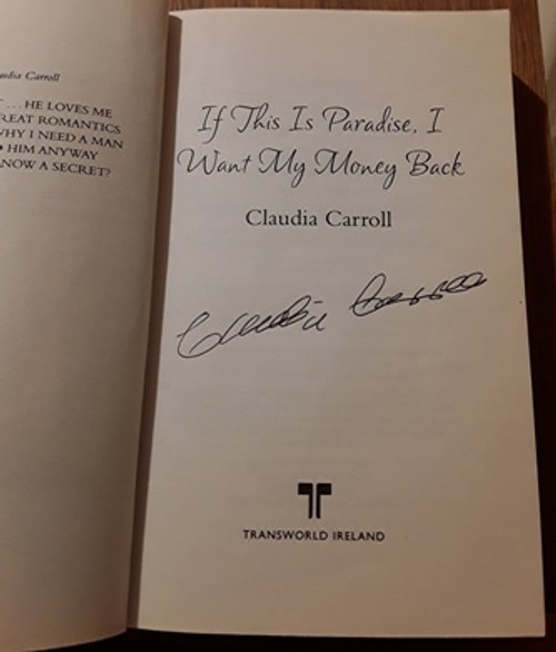 Claudia Carroll / If this is Paradise I want my Money Back! (Signed by the Author) (Paperback)