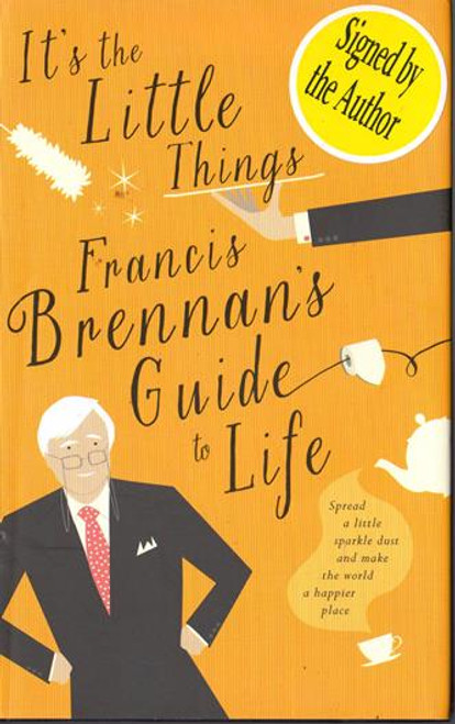 Francis Brennan / It's the Little Things (Signed by the Author) (Hardback)