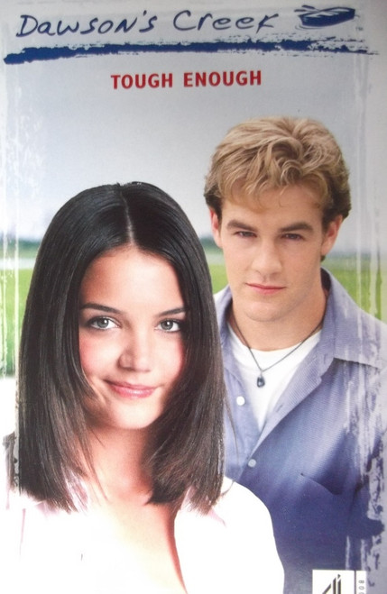 Dawson's Creek / Tough Enough