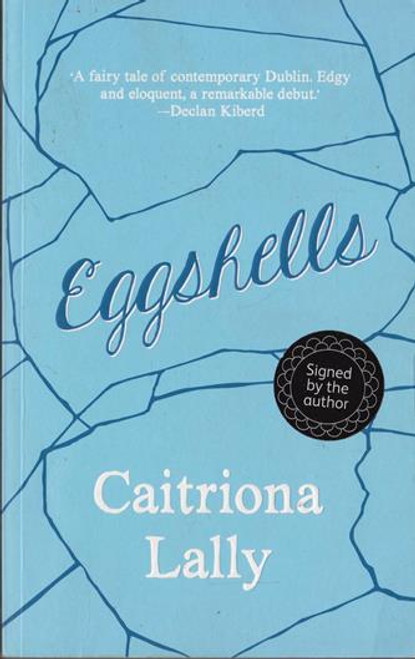 Caitriona Lally / Eggshells (Signed by the Author) (Medium Paperback)