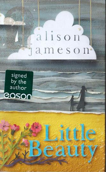 Alison Jameson / Little Beauty (Signed by the Author) (Medium Paperback)
