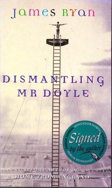 James Ryan / Dismantling Mr Doyle (Signed by the Author) (Medium Paperback)