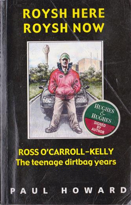 Ross O'Carroll-Kelly / Roysh Here Roysh Now (Signed by the Author) (Medium Paperback)