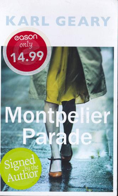 Karl Geary / Montpelier Parade (Signed by the Author) (Medium Paperback)