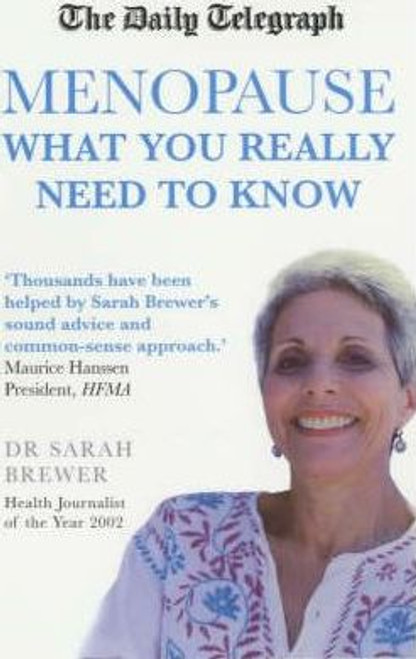 Brewer, Sarah / Menopause : What You Really Need to Know