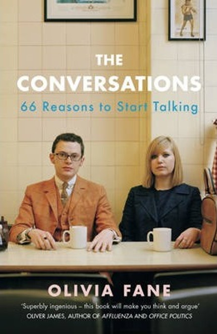 Fane, Olivia / The Conversations : 66 Reasons to Start Talking