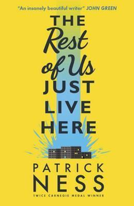 Ness, Patrick / The Rest of Us Just Live Here