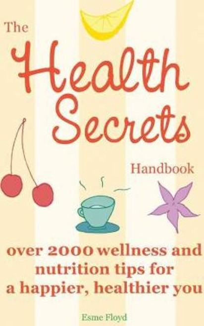 Floyd, Esme / The Health Secrets Handbook