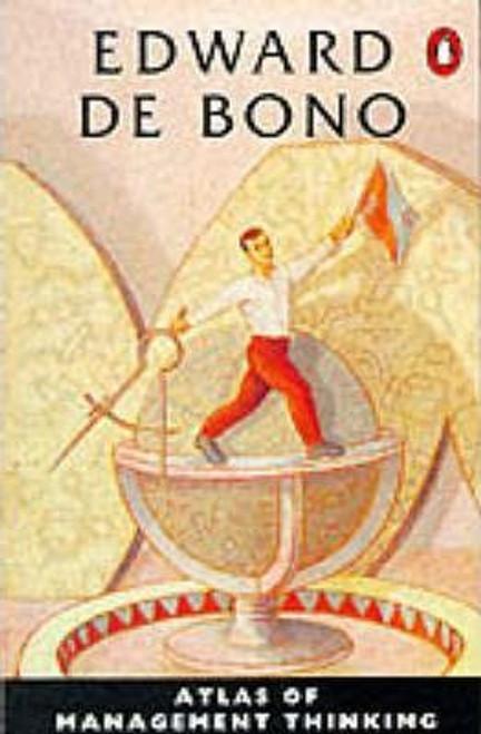 De Bono, Edward / Atlas of Management Thinking