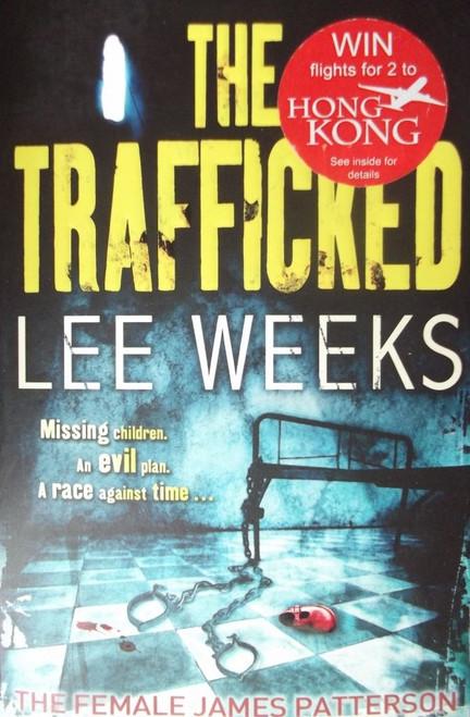 Weeks, Lee / The Trafficked