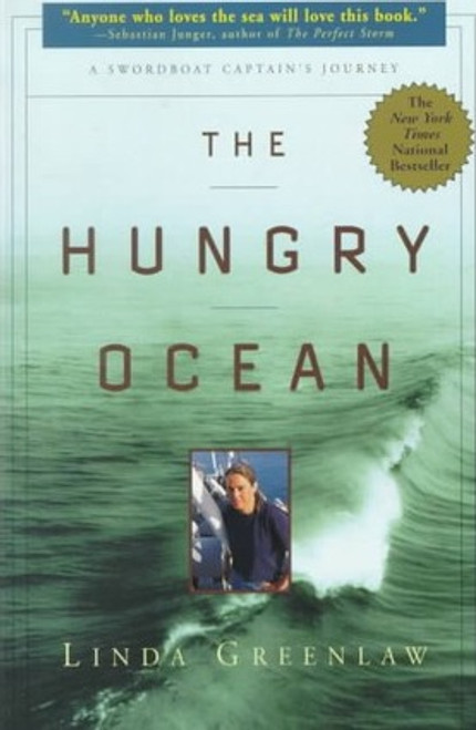 Greenlaw, Linda / The Hungry Ocean : A Swordboat Captain's Journey