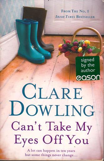 Clare Dowling / Can't Take My Eyes Off You (Signed by the Author) (Large Paperback)