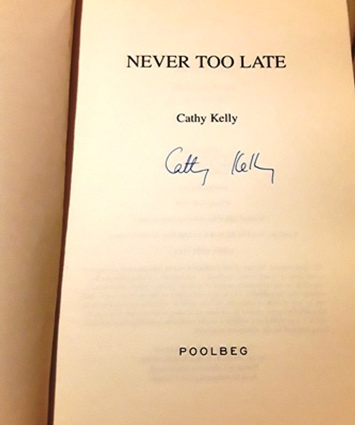 Cathy Kelly / Never Too Late (Signed by the Author) (Large Paperback) (1)