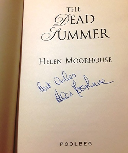 Helen Moorhouse / The Dead Summer (Signed by the Author) (Large Paperback)