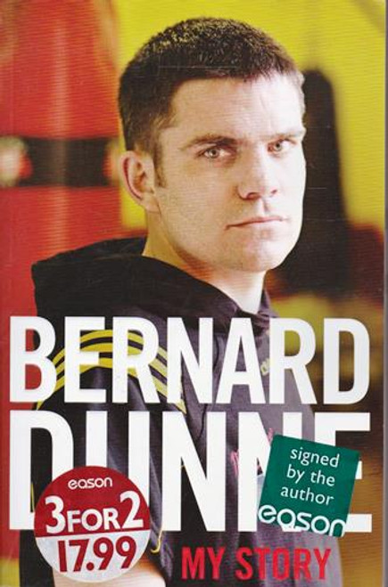 Bernard Dunne / My Story (Signed by the Author) (Large Paperback)