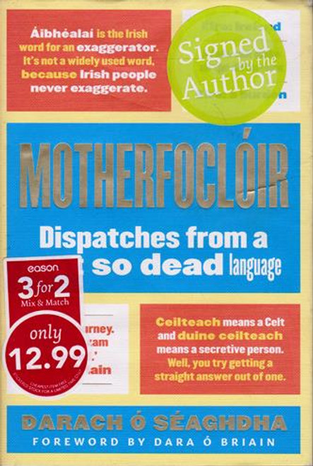 Darach ó Séaghdha / Motherfoclóir: Dispatches from a not so Dead Language (Signed by the Author) (Hardback)