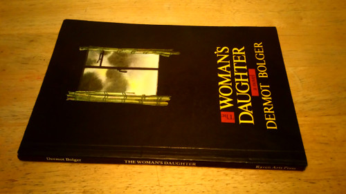 Bolger, Dermot - The Woman's Daughter - SIGNED PB 1st Ed1987 - Dedicated to playwright Tom Murphy
