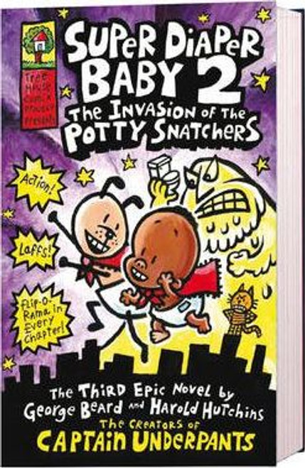 Pilkey, Dav / Super Diaper Baby 2 : The Invasion of the Potty Snatchers (Hardback)