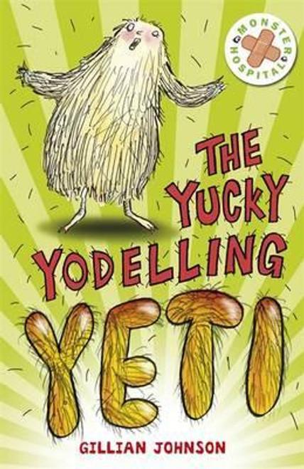Johnson, Gillian / Monster Hospital: The Yucky Yodelling Yeti : Book 3