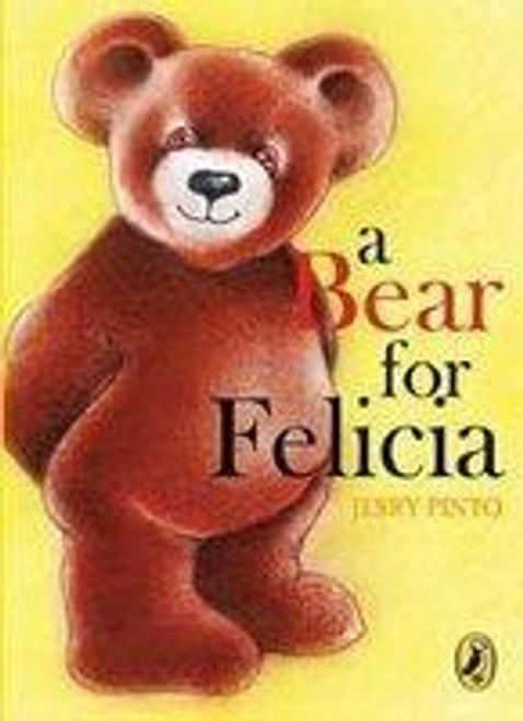 Pinto, Jerry / A Bear for Felicia
