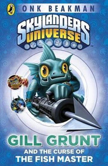 Skylanders Mask of Power: Gill Grunt and the Curse of the Fish Master : Book 2