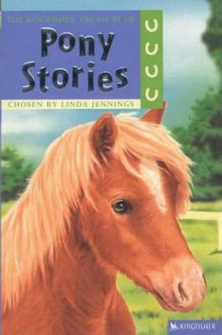 Jennings, Linda / The Kingfisher Treasury of Pony Stories