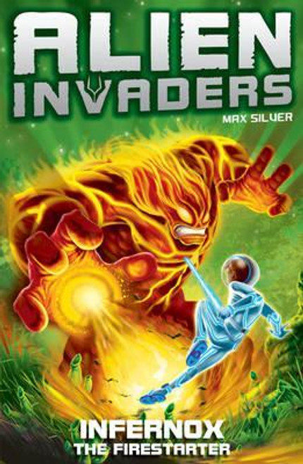 Silver, Max / Alien Invaders 2: Infernox - The Fire Starter