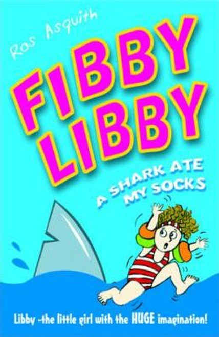 Asquith, Ros / Fibby Libby : A Shark Ate My Socks