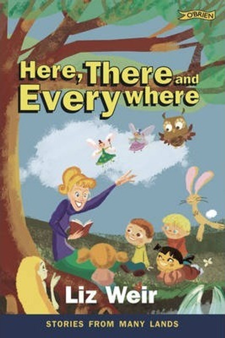 Weir, Liz / Here There and Everywhere : Stories from Many Lands