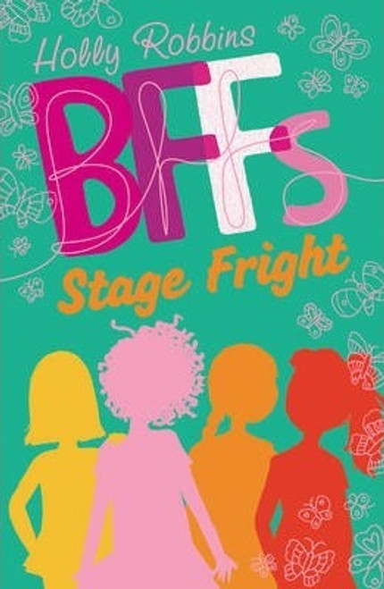 Robbins, Holly / BFFs: Stage Fright