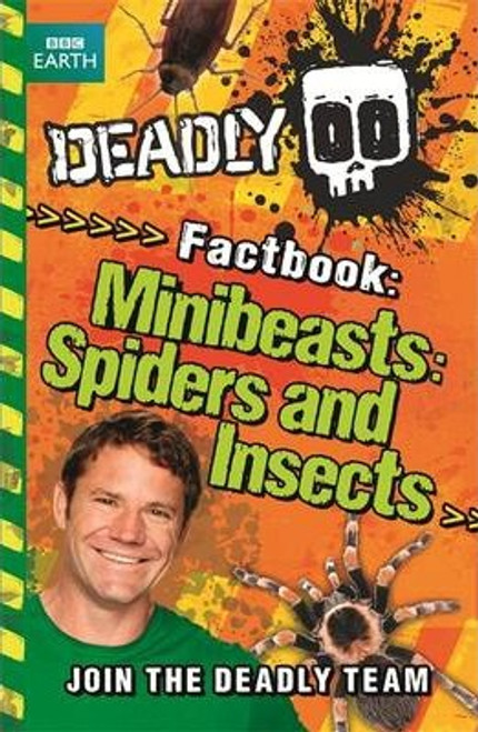 Deadly Factbook: Minibeasts, Spiders and Insects