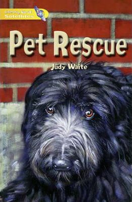 Waite, Judy / Literacy World Satellites: Pet Rescue
