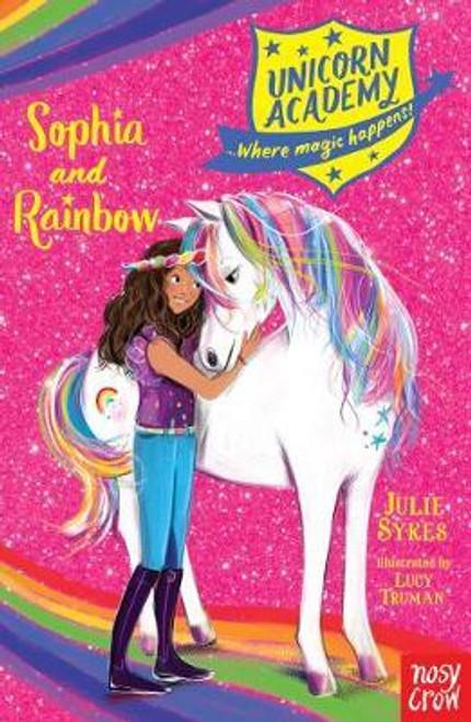 Sykes, Julie / Unicorn Academy: Sophia and Rainbow