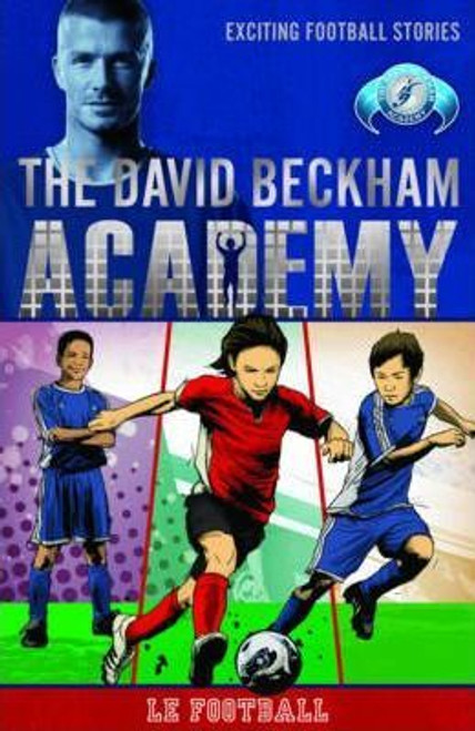 The David Beckham Academy: Le Football