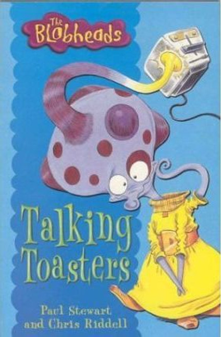 Stewart, Paul / The Blobheads: Talking Toasters