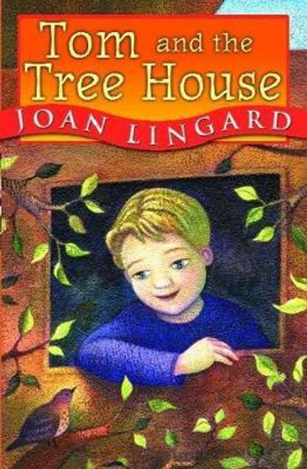 Lingard, Joan / Tom and the Tree House
