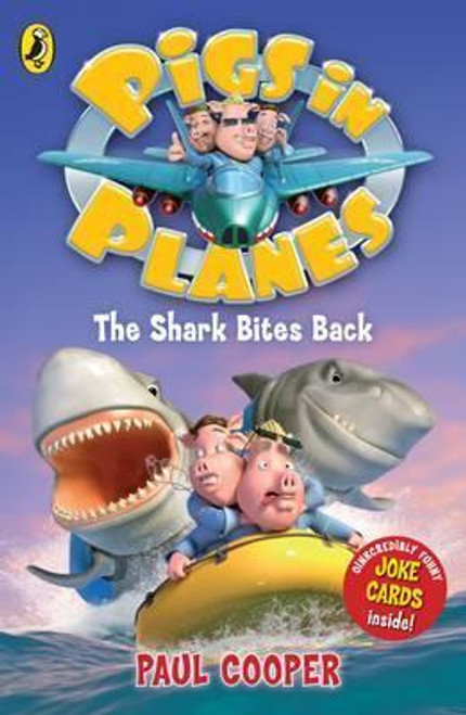 Cooper, Paul / Pigs in Planes: The Shark Bites Back