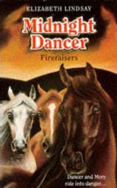 Lindsay, Elizabeth / Midnight Dancer: Fireraisers Bk.4