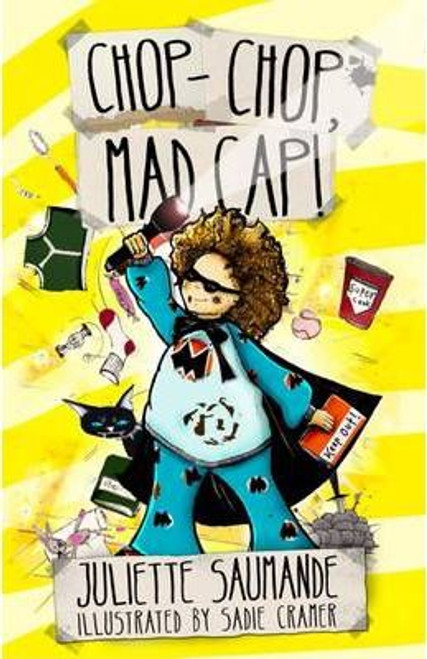 Saumande, Juliette / Chop-Chop Mad Cap!