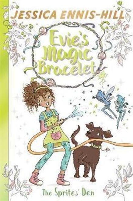 Ennis-Hill, Jessica / Evie's Magic Bracelet: The Sprites' Den : Book 3