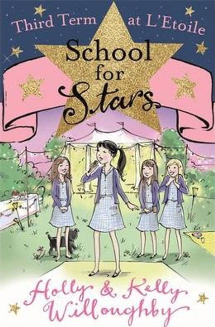 Willoughby, Holly & Kelly / School for Stars: Third Term at L'Etoile : Book 3