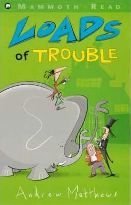 Matthews, Andrew / Loads of Trouble