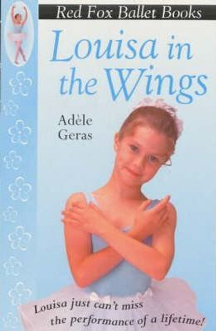 Geras, Adele / Louisa In The Wings : Red Fox Ballet Books 3