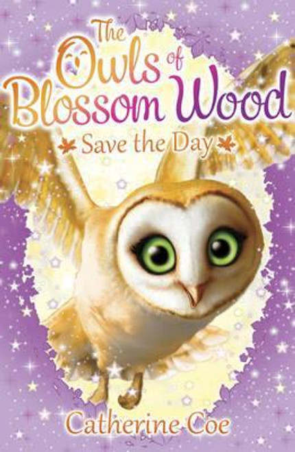 Coe, Catherine / The Owls of Blossom Wood: Save the Day