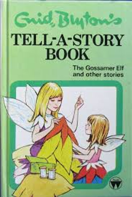 Blyton, Enid / Tell-A-Story Book: The Gossamer Elf and Other Stories