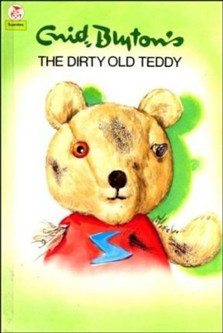 Blyton, Enid / The Dirty Old Teddy
