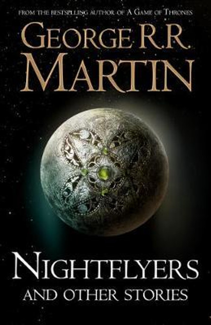 Martin, George R.R - Nightflyers and Other Stories HB UK 1st Edition 2018