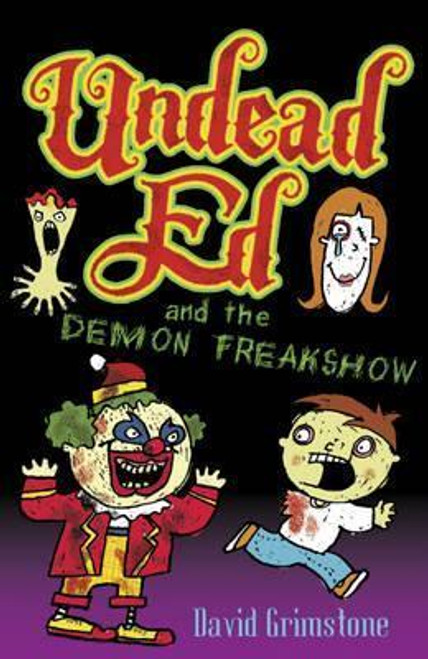 Grimstone, David / Undead Ed: Undead Ed and the Demon Freakshow