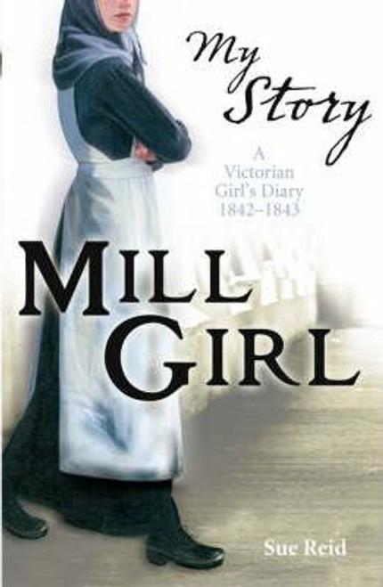 Reid, Sue / My Story: Mill Girl